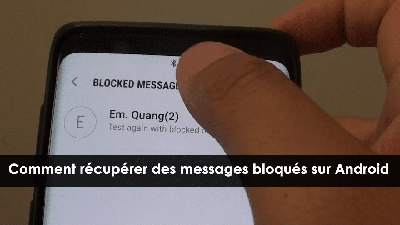Comment lire les messages bloqués sur Samsung ?